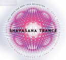 V. A. (Sounds True): Shavasana Trance (CD)