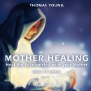 Young, Thomas & Ashana: Mother Healing - english version (CD)