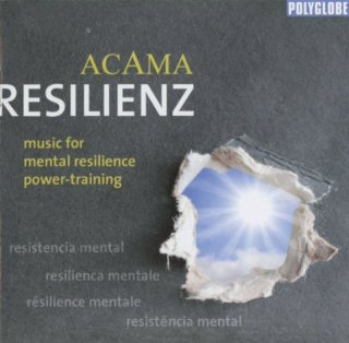 Acama: Resilienz - Music for Mental Resilience Power Training (CD)
