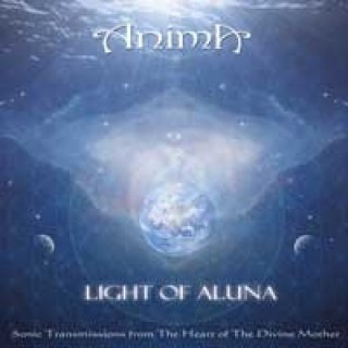 Anima: Light of Aluna - Sonic Transmissions from The Heart of The Divine Mother (CD)