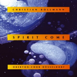 Bollmann, Christian: Spirit Come (CD)
