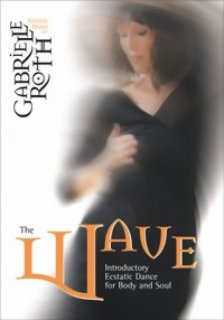 Roth, Gabrielle:  The Wave (DVD)
