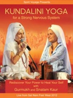 Gurmukh & Snatam Kaur: Kundalini Yoga for a Strong Nervous System (DVD)