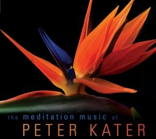 Kater, Peter: The Meditation Music of Peter Kater (CD)