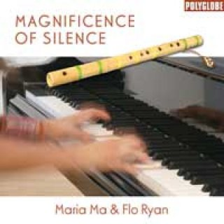 Ma, Maria & Ryan, Flo: Magnificence of Silence (CD)