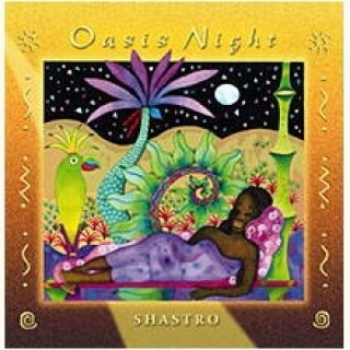 Shastro: Oasis Night (CD)