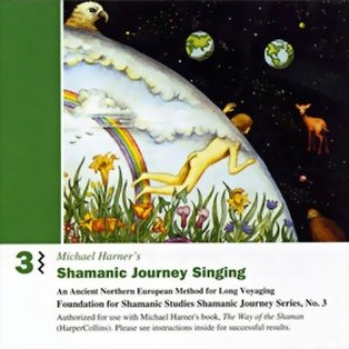 Harner, Michael: Shamanic Journey - Singing Chorus Vol. 3 (CD)