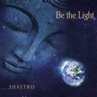 Shastro: Be the Light (CD)