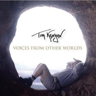 Kenyon, Tom: Voices from Other Worlds (CD)