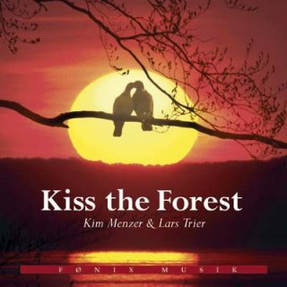 Menzer & Trier: Kiss the Forest (CD)