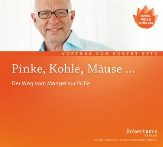 Betz, Robert: Pinke, Kohle, M�use (CD)