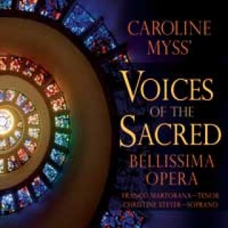 Bellissima Opera: Caroline Myss Voices of the Sacred (CD)