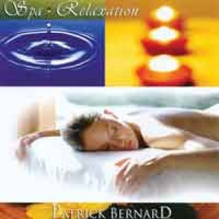 Bernard, Patrick: Spa Relaxation (Sublime Relaxation) (CD)