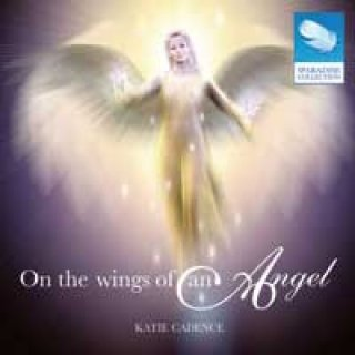Cadence, Katie: On the Wings of an Angel (CD)