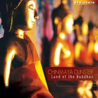 Dunster, Chinmaya: Land of the Buddhas (CD)