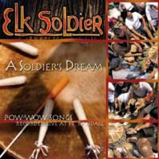Elk Soldier: A Soldiers Dream - Pow Wow Songs (CD)