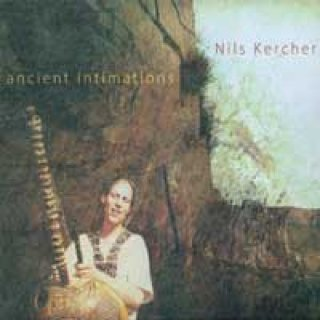Kercher, Nils: Ancient Intimations (CD)