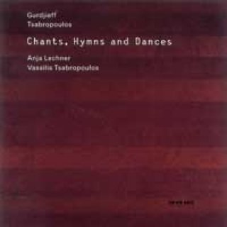 Lechner, Anja & Tsabropoulos, Vassilis: Chants, Hymns and Dances - Gurdjieff (CD)