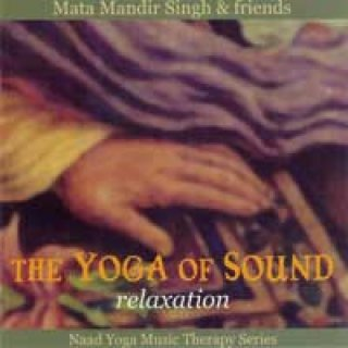 Mata Mandir Singh & Friends: The Yoga of Sound: Relaxation (CD)