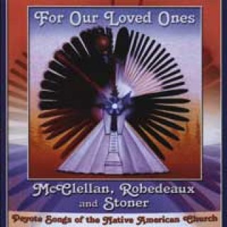 McClellan, Robedeaux & Stoner: For Our Loved Ones (CD)