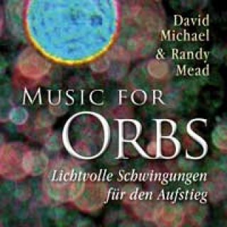Michael, David & Mead, Randy: Music for Orbs (CD)