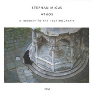 Micus, Stephan: Athos - A Journey to the Holy Mountain (CD)