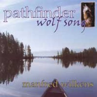 Pathfinder - Wilkens, Manfred: Wolfsong (CD)