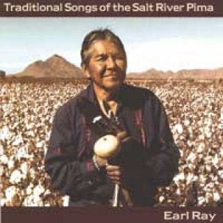 Ray, Earl: Traditional Songs of the Salt River Pima (CD)