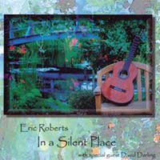 Roberts, Eric & Darling, David: In a Silent Place (CD)