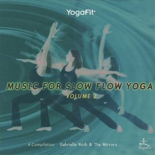 Roth, Gabrielle & The Mirrors: Yoga Fit - Music for Slow Yoga Vol. 2 (CD)