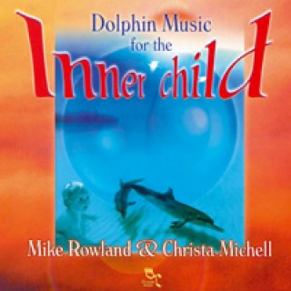 Rowland, Mike & Michell, Christa: Dolphin Music for the Inner Child (CD)