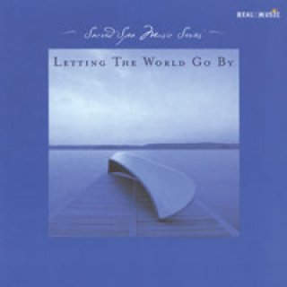 Sacred Spa Music Series: Letting the World Go By (CD)