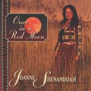 Shenandoah, Joanne: Once in a Red Moon (CD)