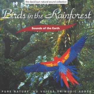 Sounds of the Earth - David Sun: Birds in the Rainforest (CD)