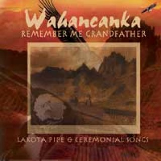 Wahancanka: Remember Me Grandfather (CD)