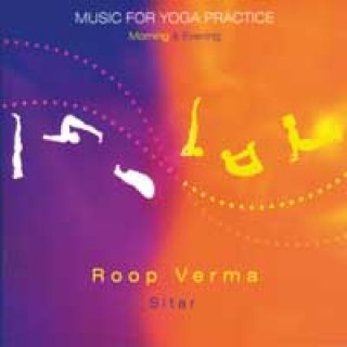 Verma, Roop: Music for Yoga Practice - Morning & Evening (CD)