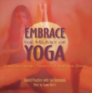 Amendola, Susi & Harris, Frank: Embrace the Heart of Yoga (CD) -A