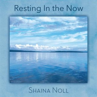 Noll, Shaina: Resting In The Now (CD)
