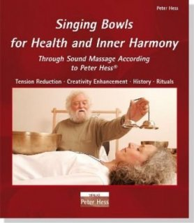 Hess, Peter: Singing Bowls for Health and Inner Harmony (Buch)