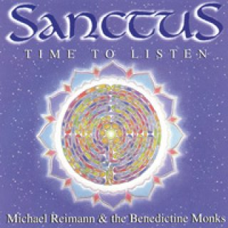 Reimann, Michael & Benedictine Monks: Sanctus - Time to Listen (GEMA-Frei) (CD)