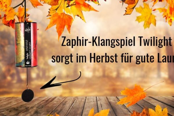 Zaphir-Klangspiel Twilight sorgt im Herbst für gute Laune