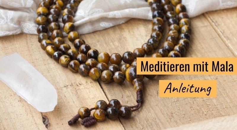 Meditieren mit Mala - die ultimative Anleitung