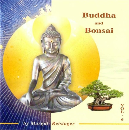 Reisinger, Margot: Buddha and Bonsai Vol. 6 (CD)