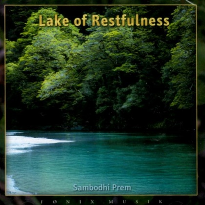 Sambodhi Prem: Lake Of Restfulness (CD)