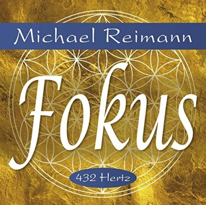 Reimann, Michael: Fokus 432 Hz (CD)