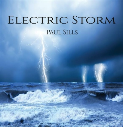 Sills, Paul: Electric Storm (CD)