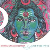 Bahramji & de Moor, Maneesh: Call of the Mystic (CD) A