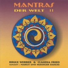 Werber, Bruce & Fried, Claudia: Mantras der Welt Vol. 2 (CD)