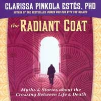 Estes, Clarissa Pinkola: The Radiant Coat (CD) -A
