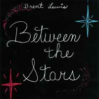 Lewis, Brent: Between the Stars (CD) -A